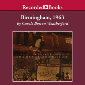 Birmingham, 1963 (Ages 9+)